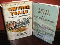 Owyhee Trails, and Cattle Country of Peter French By Giles French