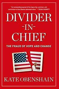 Divider-in-Chief: The Fraud of Hope and Change by  Kate Obenshain - Paperback - from World of Books Ltd and Biblio.com