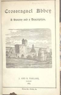 Crossraguel Abbey, a History and a Description
