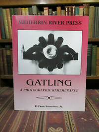 Gatling, A Photographic Remembrance