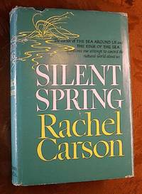 SILENT SPRING by  Rachel CARSON - Signed First Edition - 1962 - from Charles Agvent (SKU: 019818)