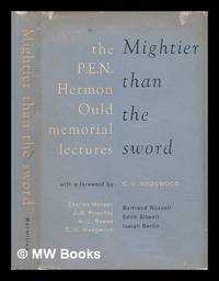Mightier Than the Sword; the P. E. N. Hermon Ould Memorial Lectures, 1953-1961. with a Foreword...