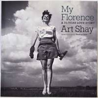 MY FLORENCE: A 70-Year Love Story. Signed by Art Shay.