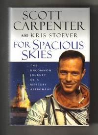 image of For Spacious Skies: The Uncommon Journey Of A Mercury Astronaut  - 1st  Edition/1st Printing