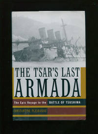 The Tsar's last armada :; the epic journey to the Battle of Tsushima