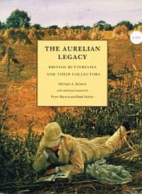 THE AURELIAN LEGACY. British Butterflies and Their Collectors