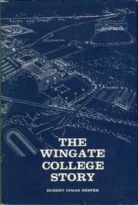 image of The Wingate College Story: An Epic Of Vision, Faith, Work, And Achievement