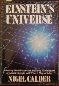Einstein's Universe: Relativity Made Plain - the Amazing Achievement of Albert Einstein and What It Means Today