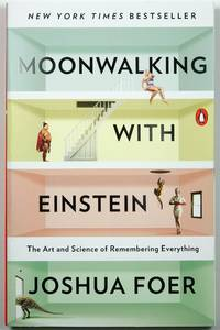 Moonwalking with Einstein : The Art and Science of Remembering Everything by Joshua Foer - Paperback - - - 2012 - from Trystero Books and Biblio.com