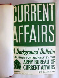 CURRENT AFFAIRS, A BACKGROUND BULLETIN [NUMBER 1 27TH SEPTEMBER, 1941 - NUMBER 118 APRIL 6TH, 1946]