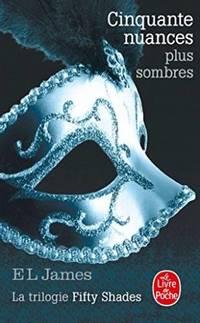 Cinquante nuances plus sombres (Cinquante nuances, Tome 2): La trilogie Fifty Shades