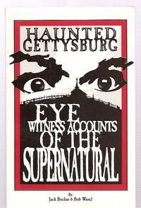 image of HAUNTED GETTYSBURG: EYE WITNESS ACCOUNTS OF THE SUPERNATURAL