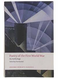 Poetry of the First World War: An Anthology (Oxford World's Classics)