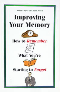 Improving Your Memory: How to Remember What You're Starting to Forget Edition