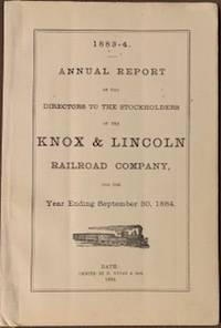 1883-1884 Annual Report of the Directors to the Stockholders of the Knox & Lincoln Railroad Company, for the Year Ending September 30, 1884