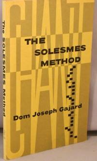 The Solesmes Method; Its Fundamental Principles and Practical Rules of Interpretation.