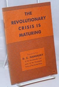 The revolutionary crisis is maturing