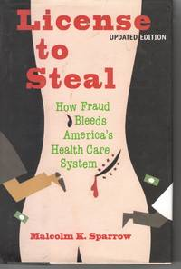 image of License To Steal How Fraud Bleeds America's Health Care System