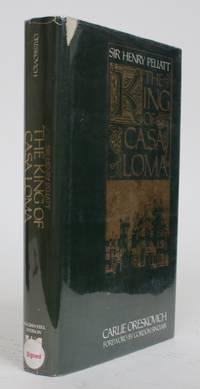 Sir Henry Pelliatt. The King of Casa Loma