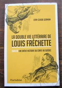 image of La double vie littéraire de Louis Fréchette, suivi de Une brève histoire du conte au Québec
