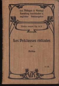 Les Précieuses Ridicules Comédie (1659). by Moliere und Wilh. Dr. Scheffler: - Hardcover - 1906 - from Judith Books (SKU: biblio1121)