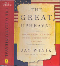 image of The Great Upheaval: America and the Birth of the Modern World, 1788-1800