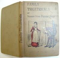 image of Family Theatricals or Scenes from Popular Plays Suitable for Family Performance