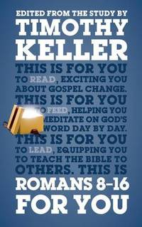 Romans 8 - 16 For You: For reading, for feeding, for leading