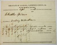 "ARREST WARRANT FOR TRADING WITH SLAVE:       ""THE STATE OF ALABAMA, LAWRENCE COUNTY, SS. TO ANY SHERIFF OF THE STATE. AN INDICTMENT HAVING BEEN FOUND, AT THE SEPT TERM, 1859, OF THE CIRCUIT COURT, OF LAWRENCE COUNTY, AGAINST CHARLES SPIARS FOR THE OFFENCE OF TRADING WITH SLAVE. YOU ARE THEREFORE COMMANDED FORTHWITH TO ARREST THE SAID DEFENDANT, AND COMMIT HIM TO JAIL, UNLESS HE GIVE BAIL TO ANSWER SUCH INDICTMENT, AND THAT YOU RETURN THIS WRIT ACCORDING TO LAW. DATED THIS 7 DAY OF JUNE 1860. D.J. GOODLETT, CLERK OF THE CIRCUIT COURT OF LAWRENCE COUNTY.      [On verso: ""2267/ THE STATE VS. ALA: CAP. C. SPIARS. NOT FOUND SEPT. 20'/60 H.A. MCGHEE SHFF BY JOHN WADE HIS SPECIAL DEPTY."""