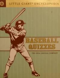 Little Giant Encyclopedia: Baseball Quizzes (Little Giant Encyclopedias)