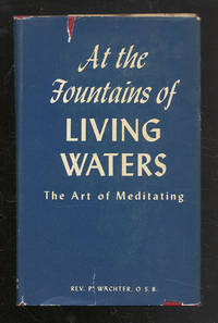 At the Fountains of Living Waters: The Art of Meditating