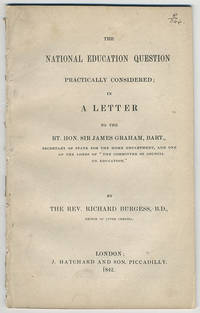 The national education question practically considered; in a letter to the Rt. Hon. Sir James Graham.