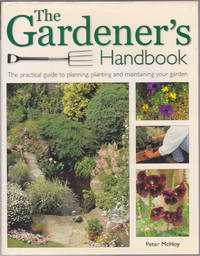 image of The Gardener's Handbook: The practical guide to planning, planting, and mai ntaining your garden