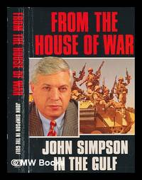 image of From the House of War : John Simpson in the Gulf