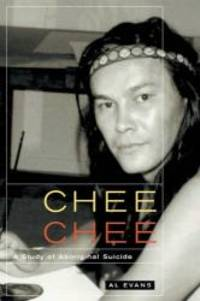 image of Chee Chee: A Study of Aboriginal Suicide (McGill-Queen's Native and Northern)
