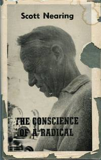 The Conscience Of A Radical By SCOTT NEARING
