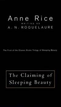 image of The Claiming of Sleeping Beauty :The First of the Acclaimed Series of Erotic Adventures of Sleeping Beauty