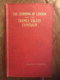 The Storming of London and the Thames Valley Campaign  A Military Study of the Conquest of Britain By the Angles Original 1908 Edition