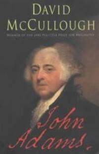 John Adams by DAVID MCCULLOUGH - 2002-01-01