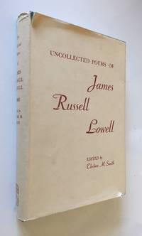 Uncollected Poems of James Russell Lowell