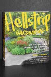 Hellstrip Gardening; Create a Paradise Between the Sidewalk and the Curb