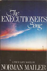 The Executioner's Song, A True Life Novel by  Norman Mailer - Hardcover - 2nd printing. Likely book club edition; no pricing on jacket. - 1979 - from Hedgehog's Whimsey Books and Biblio.co.uk