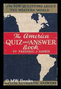image of The America Quiz-And-Answer Book; 1776 Questions about the Western World; 1776 Authentic Answers, by Frederic J. Haskin