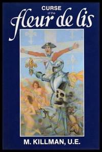 CURSE OF THE FLEUR DE LIS - The Biography of Jacob Killman - Broken Ear (Ta-Honh-Ta-Riako)