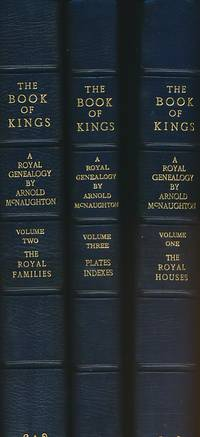 The Book of Kings A Royal Genealogy. In Three Volumes: Royal Houses, The Royal Families, Plates and Indexes. Signed copy