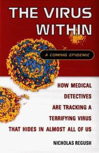 The Virus Within : A Coming Epidemic