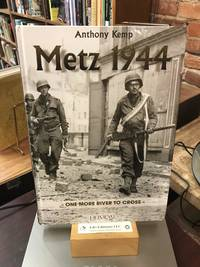 Metz 1944: One More River (English and French Edition)