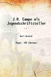 J.H. Campe als Jugendschriftsteller .. 1905 [Hardcover]