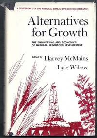 Alternatives for Growth.  The Engineering and Economics of Natural Resources Development