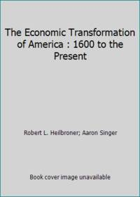 The Economic Transformation of America : 1600 to the Present